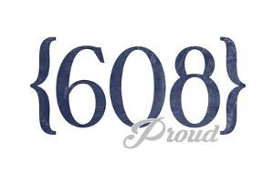 Madison, Wisconsin - 608 Area Code (Blue) by Lantern Press