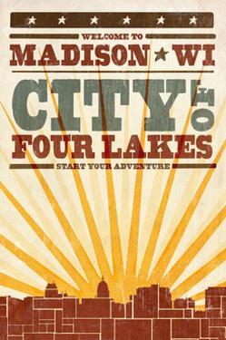 Madison, Wisconsin - Skyline and Sunburst Screenprint Style by Lantern Press