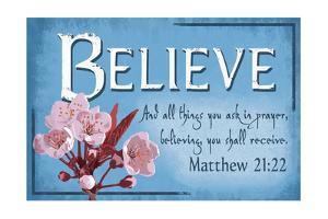 Matthew 21:22 - Inspirational by Lantern Press