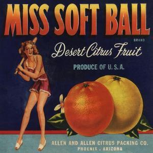 Miss Soft Ball Brand - Phoenix, Arizona - Citrus Crate Label by Lantern Press