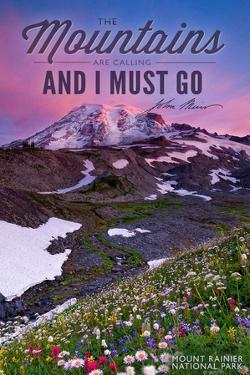 Mount Rainier National Park - Mountains are Calling and I Must Go by Lantern Press