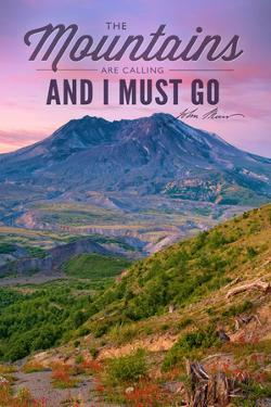 Mount St. Helens, Washington - Mountains are Calling and I Must Go by Lantern Press
