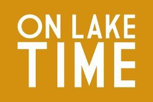 On Lake Time (Yellow) by Lantern Press