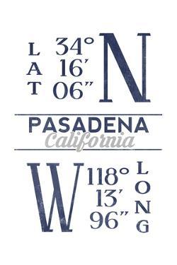 Pasadena, California - Latitude and Longitude (Blue) by Lantern Press