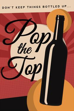 Pop the Top - Wine Sentiment by Lantern Press
