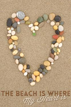 The Beach Is Where My Heart Is - Stone Heart on Sand by Lantern Press