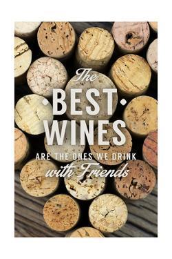 The Best Wines - Wine Corks - Sentiment by Lantern Press