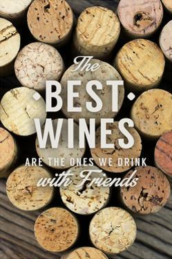 The Best Wines - Wine Corks - Sentiment by Lantern Press