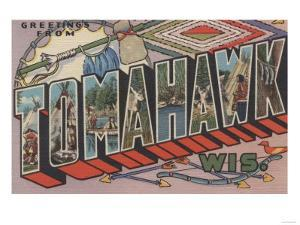 Tomahawk, Wisconsin - Large Letter Scenes by Lantern Press