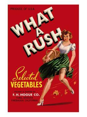 What a Rush - Vegetable Crate Label by Lantern Press