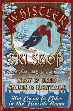 Whistler, Canada - Ski Shop Vintage Sign by Lantern Press