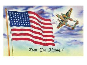 WWII Promotion - Keep 'em Flying, US Flag and Bomber by Lantern Press