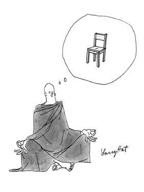 Robed Buddhist, meditating in yoga position, thinks of a chair. - New Yorker Cartoon by Larry Hat