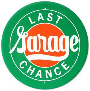 Last Chance Garage Round Tin Sign