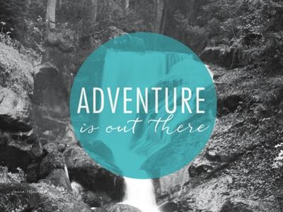 Adventure is Out There v2 by Laura Marshall
