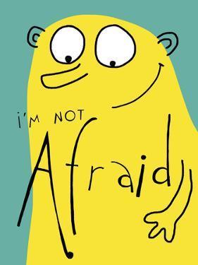I'm Not Afraid by Laure Girardin-Vissian