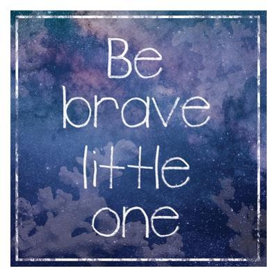 Be Brave by Lauren Gibbons