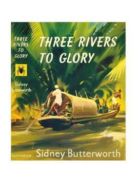 Book Cover for 'Three Rivers to Glory', 1957 by Laurence Fish
