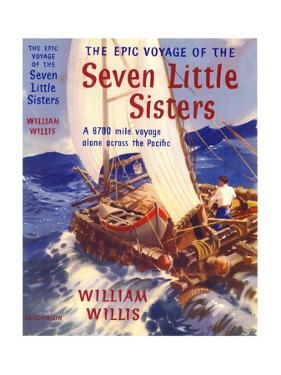 The Epic Voyage of the Seven Little Sisters - a 6700 mile voyage alone across the Pacific by Laurence Fish