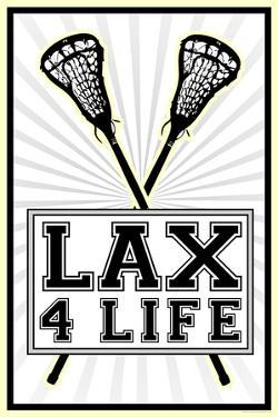 Lax 4 Life Lacrosse Sports Poster