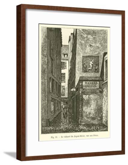 Le Cabaret Du Lapin Blanc, Rue Aux Feves--Framed Giclee Print