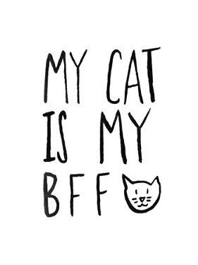 My Cat Is My Bff by Leah Flores
