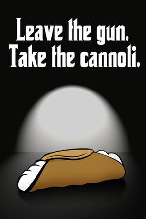 Leave the Gun Take the Cannoli Quote Plastic Sign