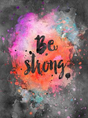 Be Strong 2 by Lebens Art