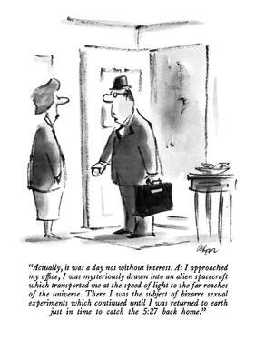 """""""Actually, it was a day not without interest.  As I approached my office, …"""" - New Yorker Cartoon by Lee Lorenz"""