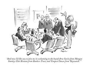 """And now I'd like you to join me in welcoming to the board Arne Savin from…"" - New Yorker Cartoon by Lee Lorenz"