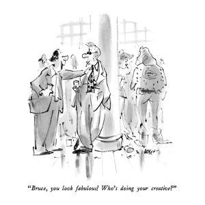 """Bruce, you look fabulous!  Who's doing your creative?"" - New Yorker Cartoon by Lee Lorenz"