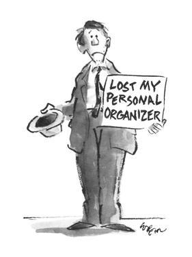 """Businessman pan handling with sign """"Lost My Personal Organizer"""". - New Yorker Cartoon by Lee Lorenz"""