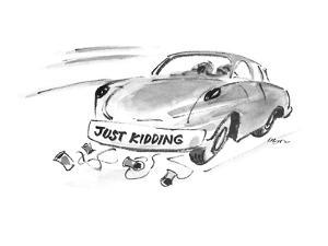 """Car with cans tied to it's bumper and a sign saying """"Just kidding"""". - New Yorker Cartoon by Lee Lorenz"""