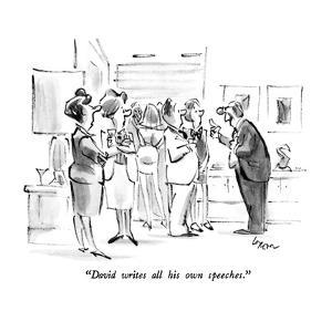 """""""David writes all his own speeches."""" - New Yorker Cartoon by Lee Lorenz"""