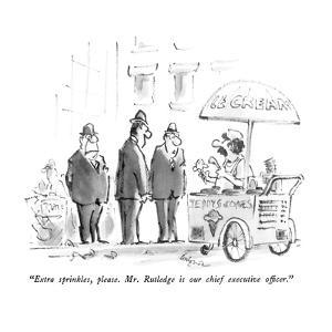 """Extra sprinkles, please.  Mr.  Rutledge is our chief executive officer."" - New Yorker Cartoon by Lee Lorenz"