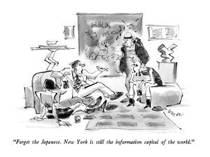"""Forget the Japanese.  New York is still the information capital of the wo…"" - New Yorker Cartoon by Lee Lorenz"