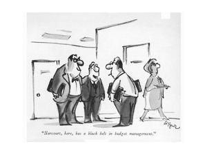 """""""Harcourt, here, has a black belt in budget management."""" - New Yorker Cartoon by Lee Lorenz"""