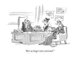 """""""He's no longer voice-activated."""" - New Yorker Cartoon by Lee Lorenz"""
