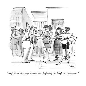 """""""Hey!  Love the way women are beginning to laugh at themselves."""" - New Yorker Cartoon by Lee Lorenz"""