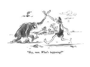 """Hey, man.  What's happening?"" - New Yorker Cartoon by Lee Lorenz"