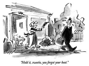 """""""Hold it, sweetie, you forgot your heat."""" - New Yorker Cartoon by Lee Lorenz"""