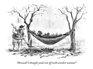 """Howard! I thought you'd run off with another woman!"" - New Yorker Cartoon by Lee Lorenz"