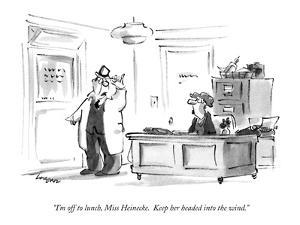 """""""I'm off to lunch, Miss Heinecke.  Keep her headed into the wind."""" - New Yorker Cartoon by Lee Lorenz"""