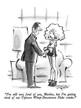 """""""I'm still very fond of you, Marilee, but I'm getting tired of our Uptown …"""" - New Yorker Cartoon by Lee Lorenz"""