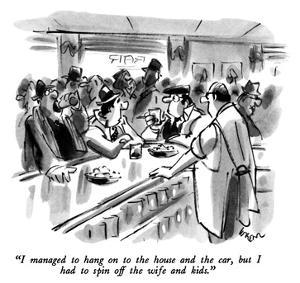 """I managed to hang on to the house and the car, but I had to spin off the …"" - New Yorker Cartoon by Lee Lorenz"