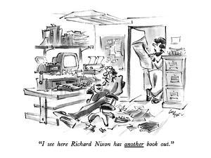 """I see here Richard Nixon has another book out."" - New Yorker Cartoon by Lee Lorenz"