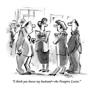 """""""I think you know my husband—the Vampire Lestat."""" - New Yorker Cartoon by Lee Lorenz"""