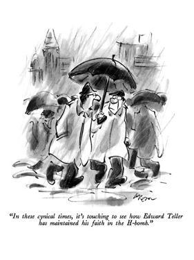 """""""In these cynical times, it's touching to see how Edward Teller has mainta…"""" - New Yorker Cartoon by Lee Lorenz"""