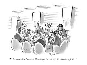 """It's been moved and seconded, Cartwright, that we clap if we believe in f…"" - New Yorker Cartoon by Lee Lorenz"