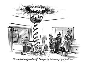 """""""It was just supposed to lift him gently into an upright position."""" - New Yorker Cartoon by Lee Lorenz"""
